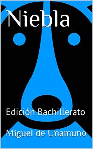 Niebla: Edición Bachillerato (Spanish Edition)