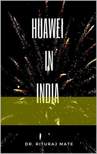 HUAWEI IN INDIA (English Edition)
