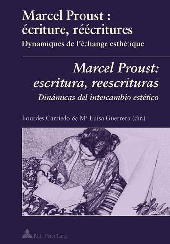 Marcel Proust : écriture, réécritures- Marcel Proust: escritura, reescrituras: Dynamiques de l'échange esthétique- Dinámicas del intercambio estético