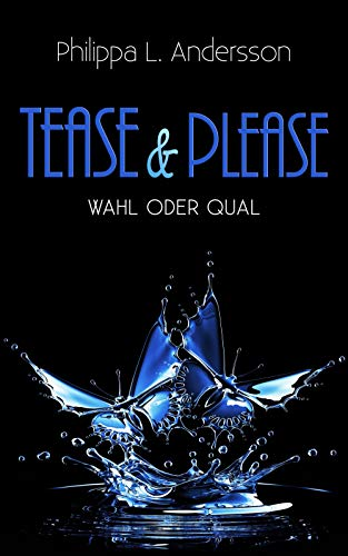 Tease & Please - Wahl oder Qual (Tease & Please-Reihe 7)