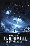 Andromeda: Der Aufenthalt: Hard Science Fiction
