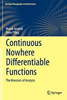Continuous Nowhere Differentiable Functions: The Monsters of Analysis (Springer Monographs in Mathematics)