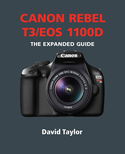 Canon Rebel T3/EOS 1100D (The Expanded Guide) (English Edition)