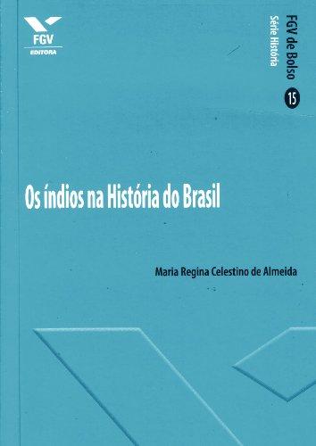 Os índios na Historia do Brasil - fgv de Bolso