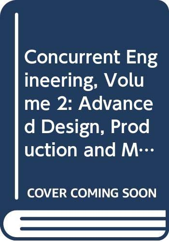 Concurrent Engineering, Volume 2: Advanced Design, Production and Management Systems: Proceedings of the 10th Ispe International Conference on ... Madeira, Portugal, 26-30 July 2003