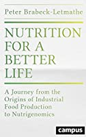 Nutrition for a Better Life: A Journey from the Origins of Industrial Food Production to Nutrigenomics