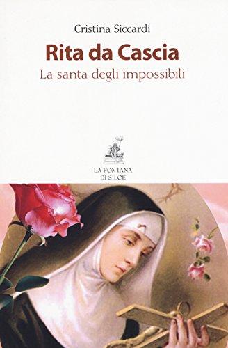 Rita da Cascia. La santa degli impossibili. Nuova ediz.