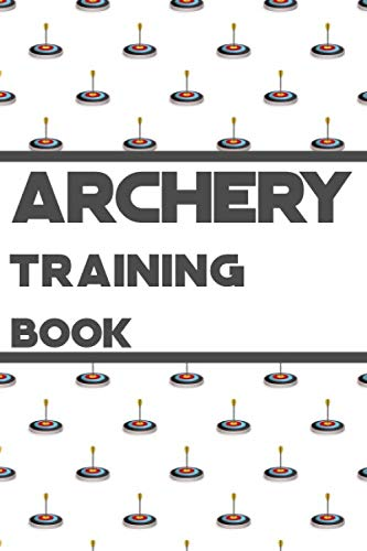 Archery Training Book :: With all details needed ( weather conditions, wind conditions, distance, target size ... etc)