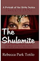 A Portrait of the Bride of Christ: The Shulamite Kindle Edition