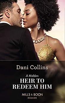 A Hidden Heir To Redeem Him (Mills & Boon Modern) (Feuding Billionaire Brothers, Book 1) (English Edition) de [Dani Collins]