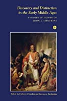 Discovery and Distinction in the Early Middle Ages: Studies in Honor of John J. Contreni (Festschriften, Occasional Papers, and Lectures)