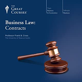 Business Law: Contracts                   By:                                                                                                                                 Frank B. Cross,                                                                                        The Great Courses                               Narrated by:                                                                                                                                 Frank B. Cross                      Length: 6 hrs and 10 mins     24 ratings     Overall 4.4