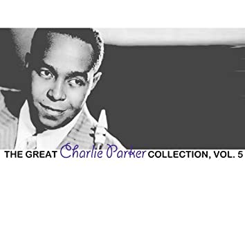 The Great Charlie Parker Collection, Vol. 5