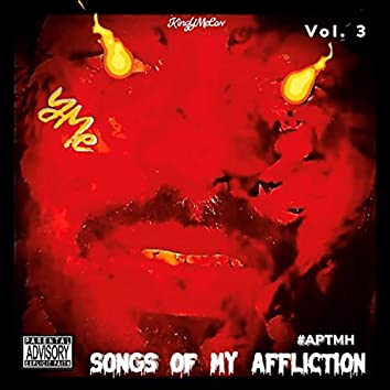 Songs Of My Affliction, Vol. 3