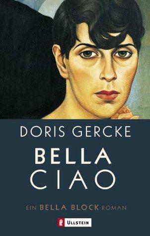 Bella Ciao. Ein Bella-Block-Roman.