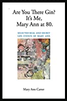 Are You There Gin? It's Me, Mary Ann at 80.