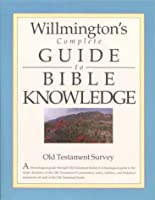Willmington's Complete Guide to Bible Knowledge: Old Testament Survey