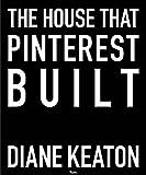 The House that Pinterest Built - Diane Keaton