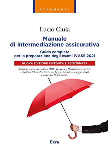 Manuale di intermediazione assicurativa per l'esame Ivass 2021