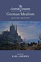 The Cambridge Companion to German Idealism (Cambridge Companions to Philosophy)