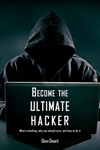 Amazon Com Become The Ultimate Hacker What Is Hacking Why You