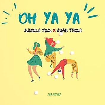 Oh Ya Ya (feat. Juan Tiseo)