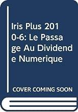 Iris Plus 2010-6: Le Passage Au Dividende Numerique (French Edition)