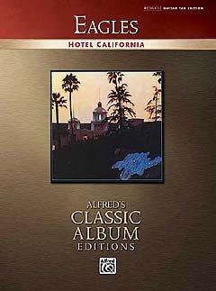 HOTEL CALIFORNIA - arrangiert für Gitarre - mit Tabulator [Noten / Sheetmusic] Komponist: EAGLES aus der Reihe: ALFRED'S CLASSIC ALBUM EDITIONS