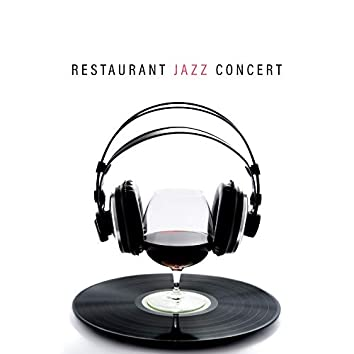 Restaurant Jazz Concert: 15 Smooth Jazz Songs Compilation for Perfect Time Spending with Friends