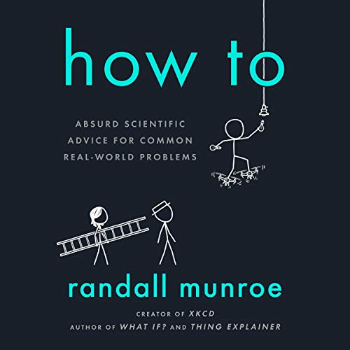 How To     Absurd Scientific Advice for Common Real-World Problems              De :                                                                                                                                 Randall Munroe                           Durée : 8 h     Pas de notations     Global 0,0