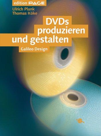 DVDs produzieren und gestalten - DVD-Authoring mit DVD Studio Pro und ReelDVD, mit DVD (Galileo Design)