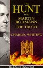 The Hunt for Martin Bormann: The Truth