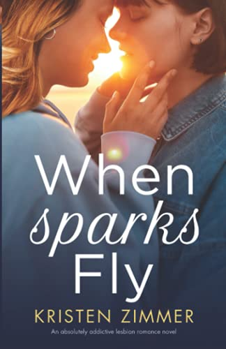 Compare Textbook Prices for When Sparks Fly: An absolutely addictive lesbian romance novel  ISBN 9781800195394 by Zimmer, Kristen
