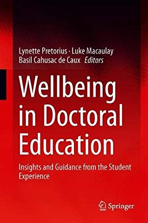 Wellbeing in Doctoral Education: Insights and Guidance from the Student Experience