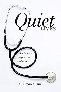 Quiet Lives  Stories from Beyond the Stethoscope