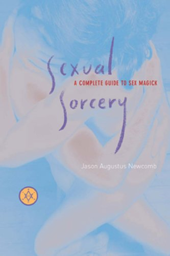 Sexual Sorcery: A Complete Guide To Sex Magick (English Edition)