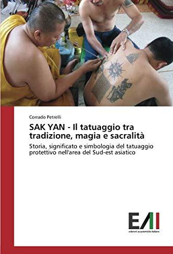 SAK YAN - Il tatuaggio tra tradizione, magia e sacralità: St...
