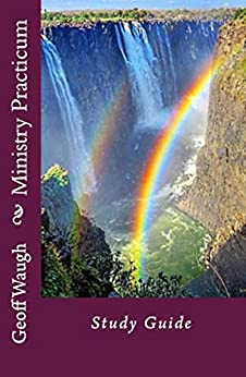 [Geoff Waugh]のMinistry Practicum: Study Guide (Study Guides Book 7) (English Edition)