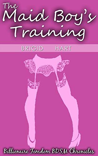 The Maid Boy's Training (Billionaire Femdom BDSM Chronicles Book 2)