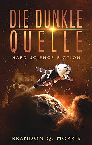 Die dunkle Quelle: Hard Science Fiction