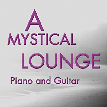 A Mystical Lounge (Piano and Guitar)