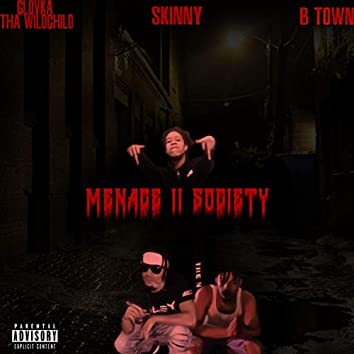 Menace 2 Society (feat. Glovka Tha WildChild & B-Town)