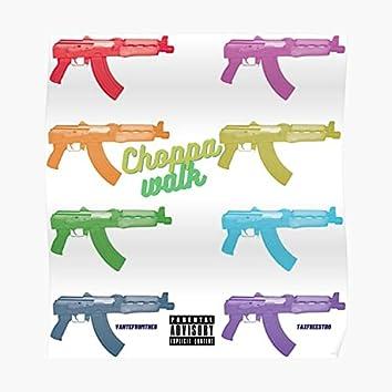 Choppa Walk