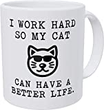 Aviento Funny Coffee Mug I Work Hard So My Cat Can Have A Better Life 11 Ounces Grams Ultra White AAA