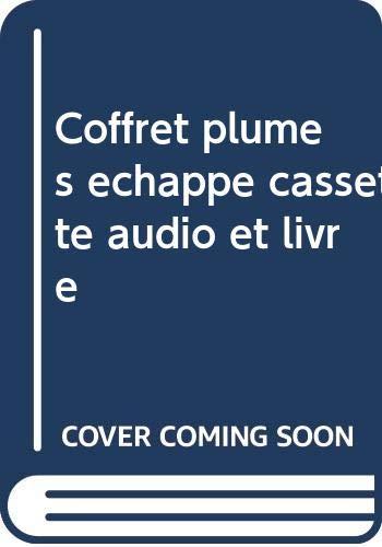 Coffret plume s echappe cassette audio et livre