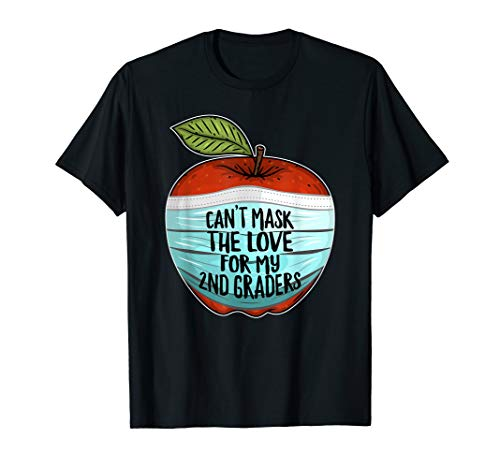 Can't Mask My Love For My Second Graders 2nd Grade Teacher T-Shirt