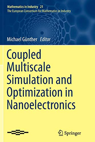 Coupled Multiscale Simulation and Optimization in Nanoelectronics (Mathematics in Industry (21))