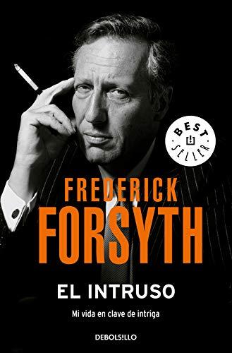 El intruso: Mi vida en clave de intriga (Best Seller)