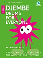 Djembe Drums for Everyone, Book 1: A Music Education Resource for Whole-Class Teaching