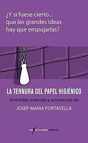 La ternura del papel higienico (Spanish Edition)